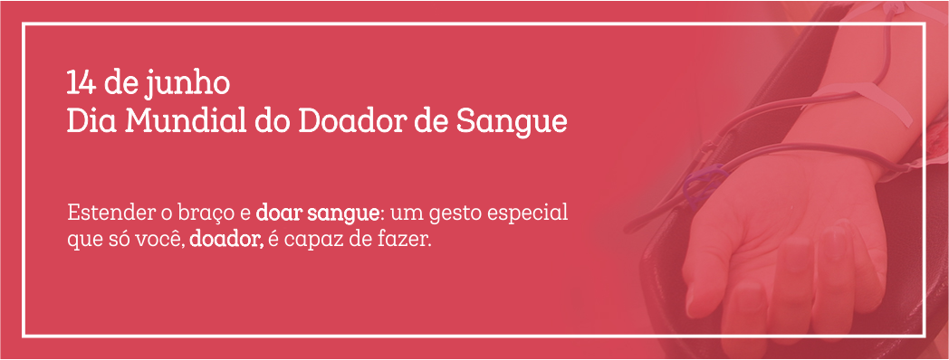 Dia Mundial do Doador de Sangue 2018